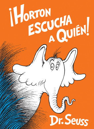 Horton escucha a Quién! (Horton Hears a Who! Spanish Edition) Cover