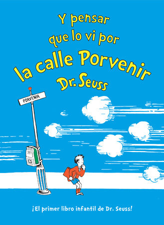Y pensar que lo vi por la calle Porvenir (And to Think That I Saw It on Mulberry Street Spanish Edition) Cover