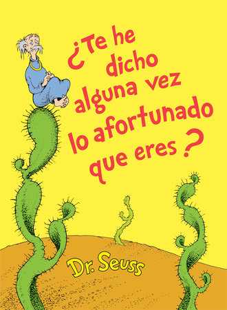 ¿Te he dicho alguna vez lo afortunado que eres? (Did I Ever Tell You How Lucky You Are? Spanish Edition) Cover