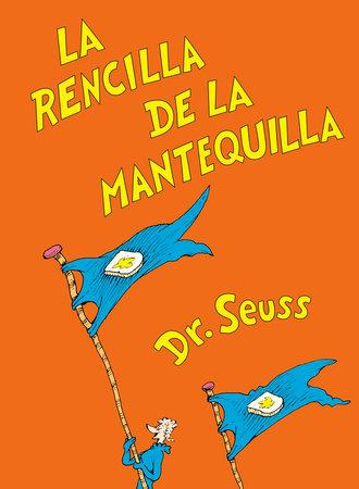 La rencilla de la mantequilla (The Butter Battle Book Spanish Edition) Cover
