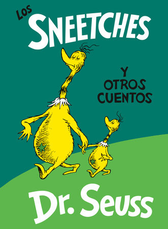 Los Sneetches y otros cuentos (The Sneetches and Other Stories Spanish Edition) by Dr. Seuss