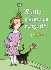 Rosita Cabeza de Margarita (Daisy-Head Mayzie Spanish Edition)