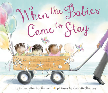 When the Babies Came to Stay by Christine McDonnell