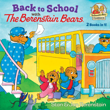 Back to School with the Berenstain Bears by Stan Berenstain and Jan Berenstain