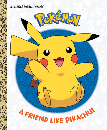 A Friend Like Pikachu! (Pokémon) by Rachel Chlebowski