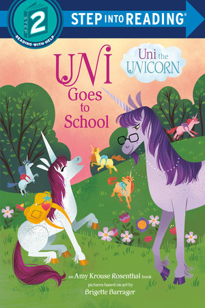 Uni the Unicorn Goes to School by Amy Krouse Rosenthal