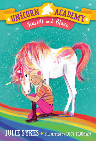 Unicorn Academy #2: Scarlett and Blaze by Julie Sykes