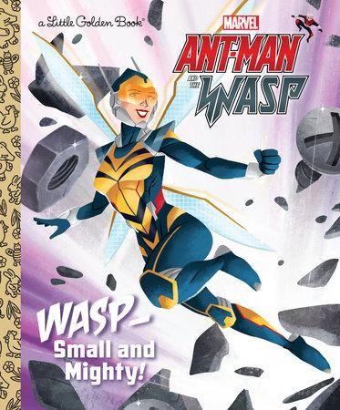 Wasp: Small and Mighty! (Marvel Ant-Man and Wasp) by John Sazaklis