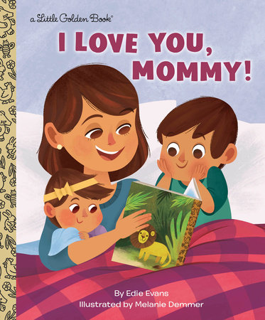 I Love You, Mommy! by Edie Evans