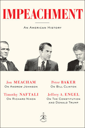 Impeachment by Jon Meacham, Timothy Naftali, Peter Baker and Jeffrey A. Engel
