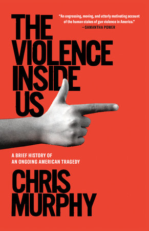 The Violence Inside Us by Chris Murphy