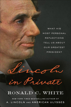 Lincoln in Private by Ronald C. White