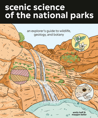 Scenic Science of the National Parks by Emily Hoff and Maygen Keller