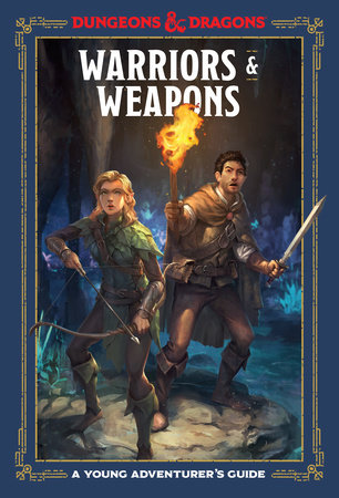 Warriors & Weapons (Dungeons & Dragons) by Jim Zub, Stacy King, Andrew Wheeler and Official Dungeons & Dragons Licensed