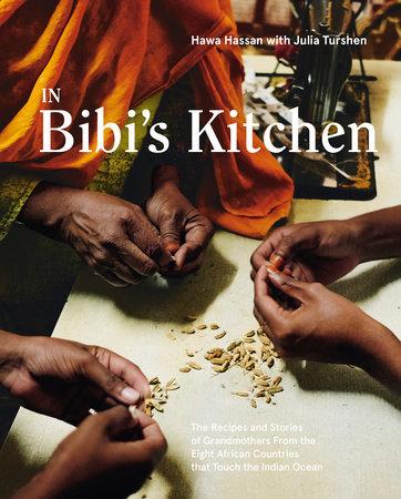 In Bibi's Kitchen by Hawa Hassan