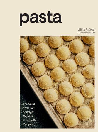 Pasta by Missy Robbins and Talia Baiocchi