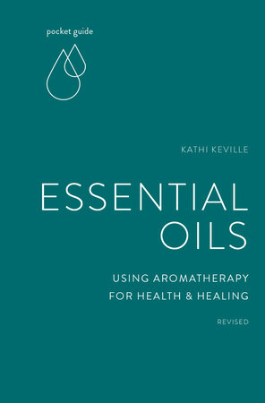 Pocket Guide to Essential Oils by Kathi Keville