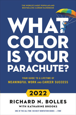 What Color Is Your Parachute? 2022 by Richard N. Bolles and Katharine Brooks, EdD