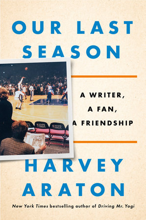 Our Last Season by Harvey Araton