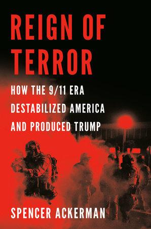 Reign of Terror by Spencer Ackerman