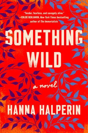 Something Wild by Hanna Halperin