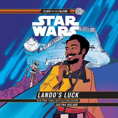 Star Wars: Lando's Luck (Star Wars: Flight of the Falcon) by Justina Ireland