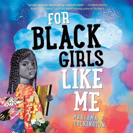 For Black Girls Like Me by Mariama Lockington