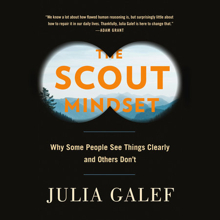 The Scout Mindset by Julia Galef