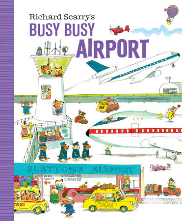 Richard Scarry's Busy Busy Airport by Written and illustrated by Richard Scarry