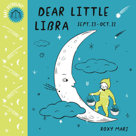 Baby Astrology: Dear Little Libra by Roxy Marj