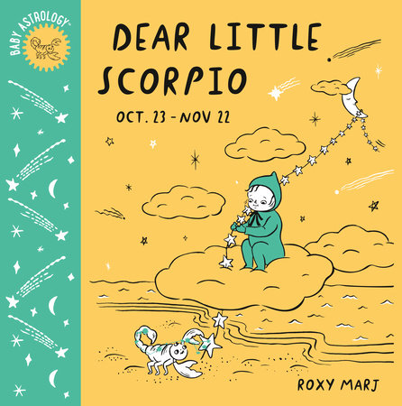 Baby Astrology: Dear Little Scorpio by Roxy Marj