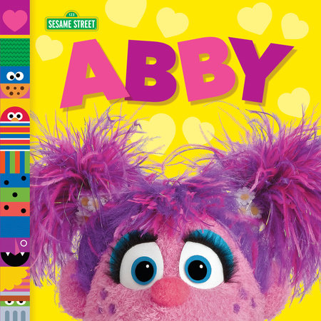 Abby (Sesame Street Friends) by Andrea Posner-Sanchez