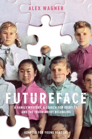 Futureface (Adapted for Young Readers) by Alex Wagner
