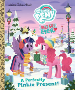 My Little Pony Best Gift Ever: A Perfectly Pinkie Present