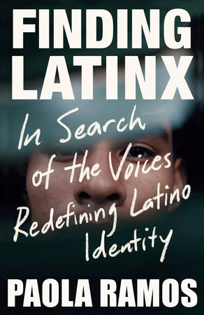 Finding Latinx by Paola Ramos