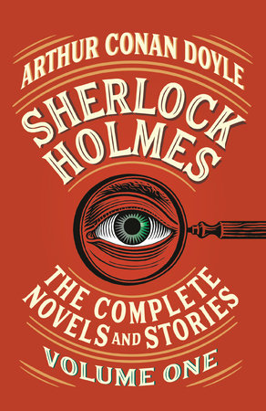 Sherlock Holmes: The Complete Novels and Stories, Volume I by Arthur Conan Doyle