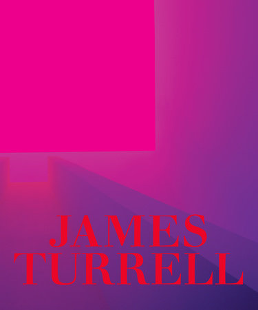 James Turrell by Michael Govan and Christine Y. Kim