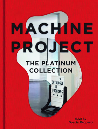 Machine Project by Mark Allen, Charlotte Cotton and Rachel Seligman