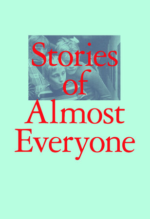 Stories of Almost Everyone by Aram Moshayedi