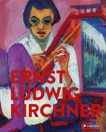 Ernst Ludwig Kirchner by Wolfgang Henze, Lucius Grisebach, Thomas Roske and Thorsten Sadowsky
