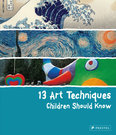 13 Art Techniques Children Should Know by Angela Wenzel