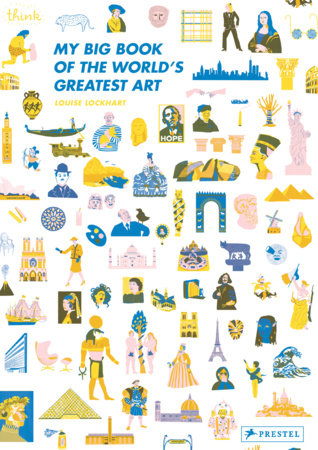 My Big Book of the World's Greatest Art by Louise Lockhart
