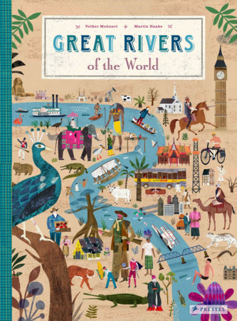 Great Rivers of the World by Volker Mehnert