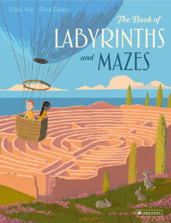 The Book of Labyrinths and Mazes by Silke Vry