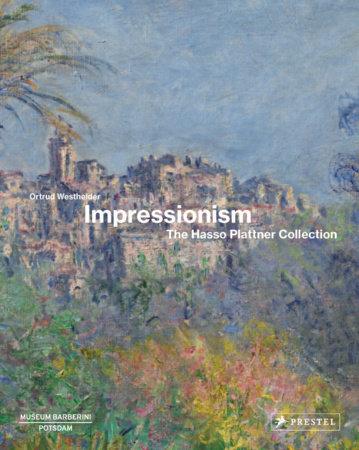 Impressionism by Ortrud Westheider
