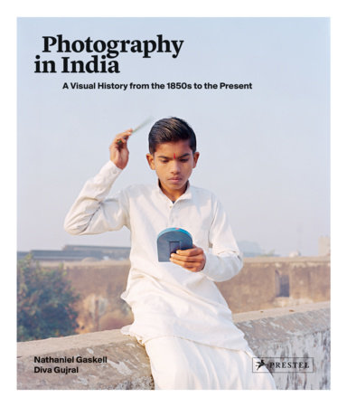Photography in India by Nathaniel Gaskell and Diva Gujral