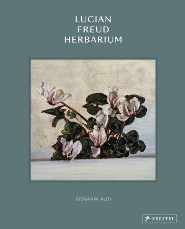 Lucian Freud Herbarium by Giovanni Aloi