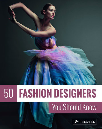 50 Fashion Designers You Should Know by Simone Werle