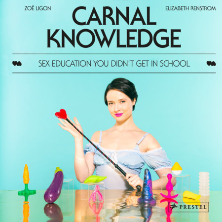 Carnal Knowledge by Zoë Ligon and Elizabeth Renstrom