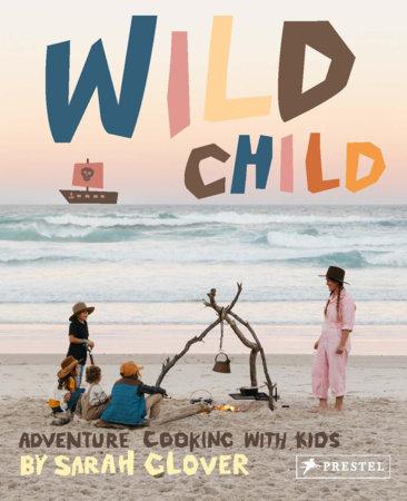 Wild Child by Sarah Glover